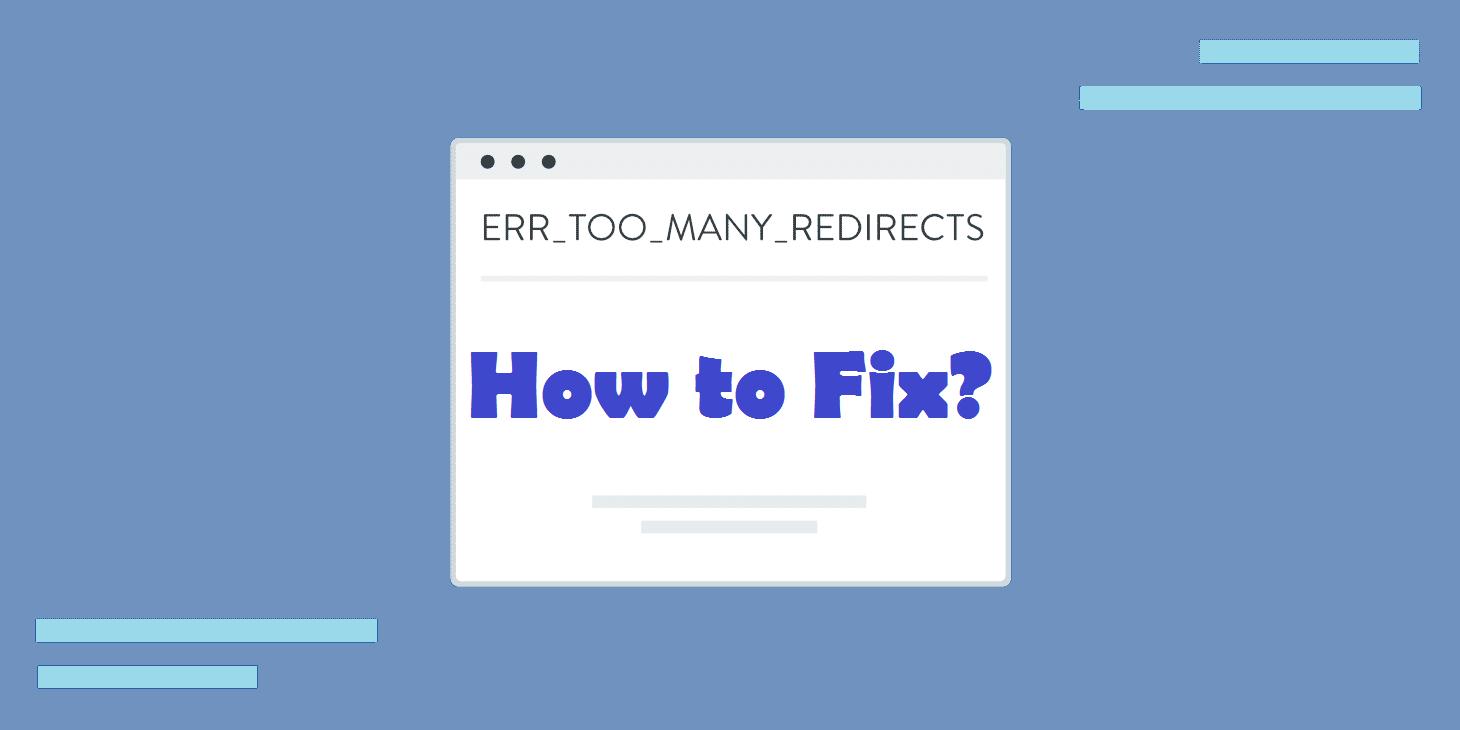 How to Fix ERR_TOO_MANY_REDIRECTS Error in Chrome \u0026 WordPress?