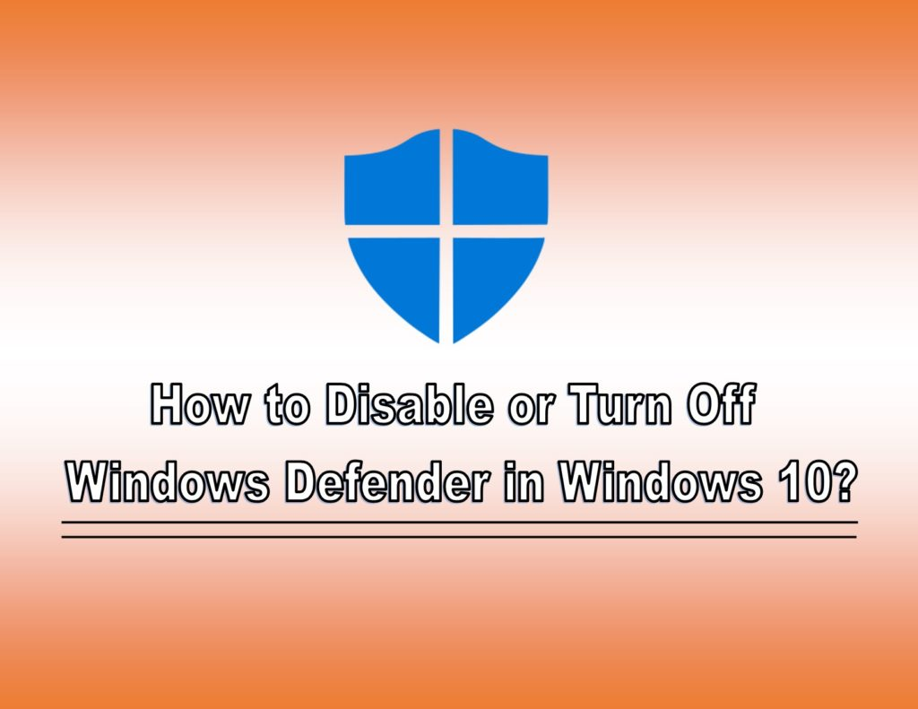 How to Disable Windows Defender in Windows 10?
