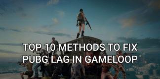 Top 10 Methods to Fix PUBG Lag in Gameloop