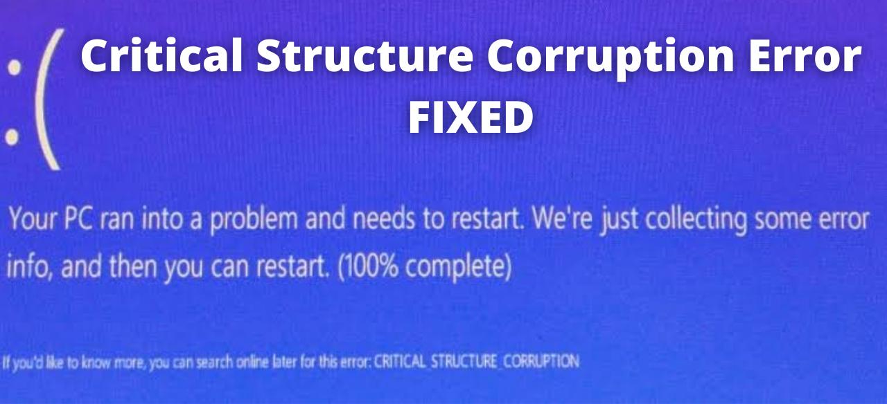 Critical Structure Corruption Error