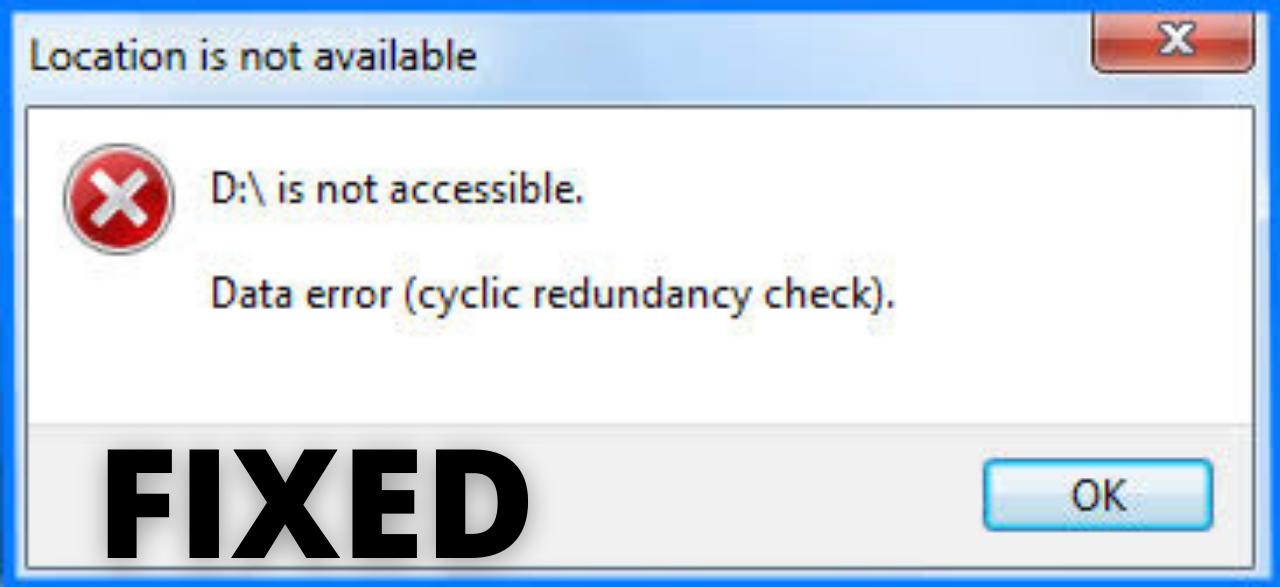 Fix Cyclic Redundancy Check Data Error
